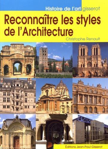 RECONNAITRE LES STYLES DE L'ARCHITECTURE RENAULT, CHRISTOPHE GISSEROT