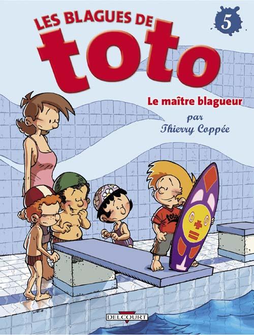 BLAGUES DE TOTO T05 LE MAITRE BLAGUEUR COPPEE-T DELCOURT
