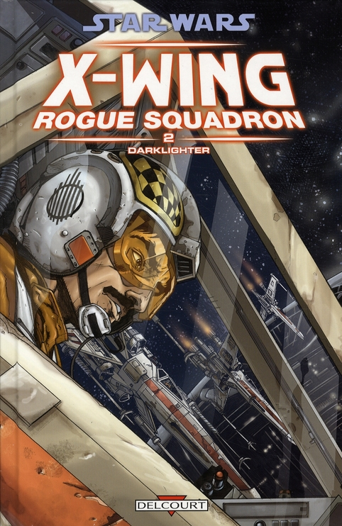 STAR WARS - X-WING ROGUE SQUADRON T.2  -  DARKLIGHTER CHADWICK+WHEATLEY DELCOURT