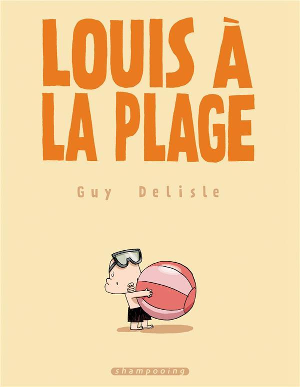 LOUIS A LA PLAGE - T02 - LOUIS A LA PLAGE