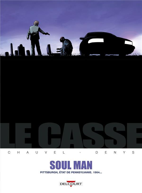 LE CASSE T.3  -  SOUL MAN CHAUVEL-D+QUISTREBER DELCOURT