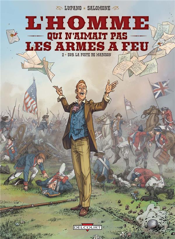 L'HOMME QUI N'AIMAIT PAS LES ARMES A FEU T2 - SUR LA PISTE DE MADISON Salomone Paul Delcourt