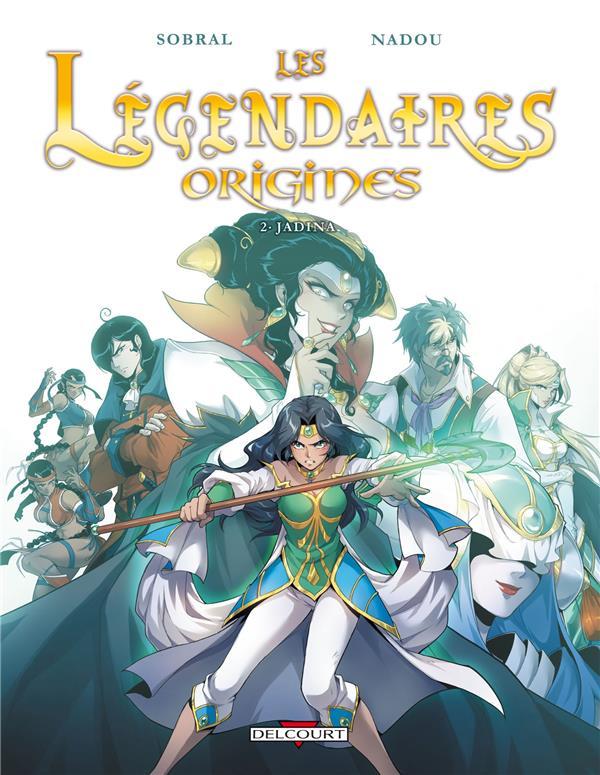 LES LEGENDAIRES - ORIGINES T02 - JADINA Nadou Delcourt