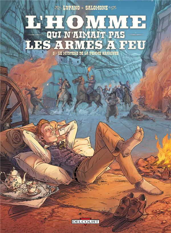 L'HOMME QUI N'AIMAIT PAS LES ARMES A FEU T3 - LE MYSTERE DE LA FEMME ARAIGNEE Salomone Paul Delcourt