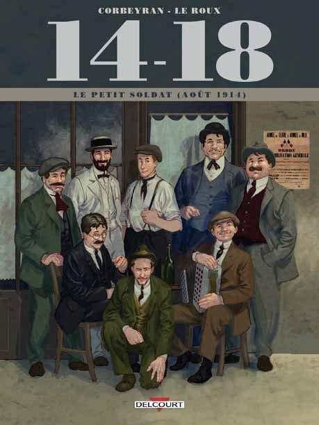14-18 T.1  -  LE PETIT SOLDAT (AOUT 1914) CORBEYRAN/LE ROUX Delcourt
