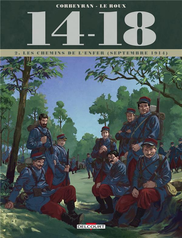 14-18 T.2  -  LES CHEMINS DE L'ENFER (SEPTEMBRE 1914) CORBEYRAN/LE ROUX Delcourt