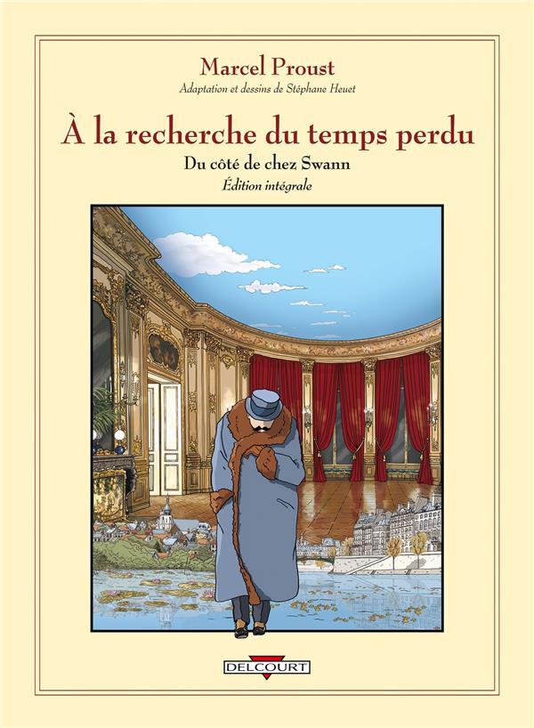 A LA RECHERCHE DU TEMPS PERDU  -  INTEGRALE  -  DU COTE DE CHEZ SWANN HEUET STEPHANE Delcourt