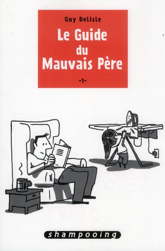LE GUIDE DU MAUVAIS PERE T01