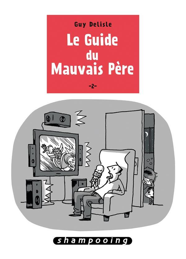 LE GUIDE DU MAUVAIS PERE T2