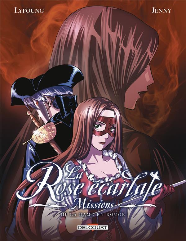 LA ROSE ECARLATE - MISSIONS T03 - LA DAME EN ROUGE Lyfoung Patricia Delcourt