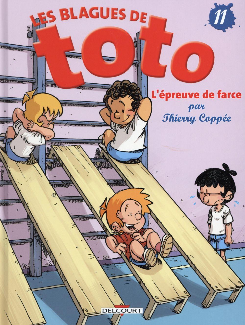 LES BLAGUES DE TOTO T.11  -  L'EPREUVE DE FARCE COPPEE THIERRY Delcourt