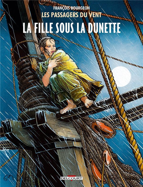 LES PASSAGERS DU VENT T1 - LA FILLE SOUS LA DUNETTE Bourgeon François Delcourt