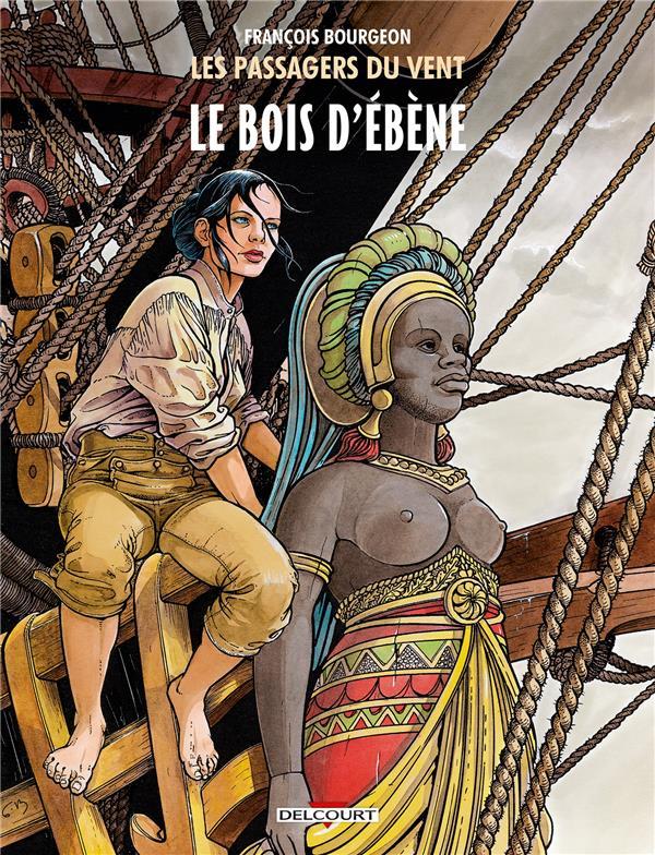 LES PASSAGERS DU VENT T5 - LE BOIS D'EBENE Bourgeon François Delcourt