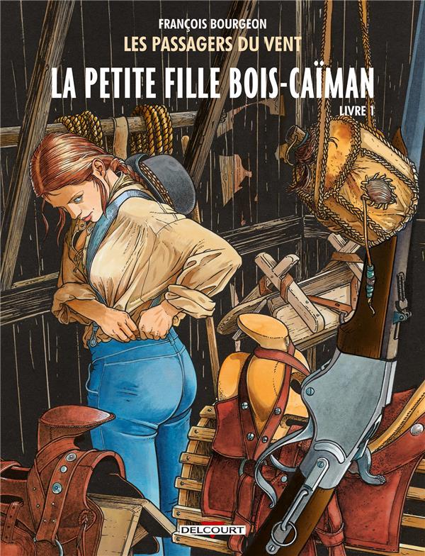 LES PASSAGERS DU VENT T6 - LA PETITE FILLE BOIS-CAIMAN - LIVRE 1 Bourgeon François Delcourt
