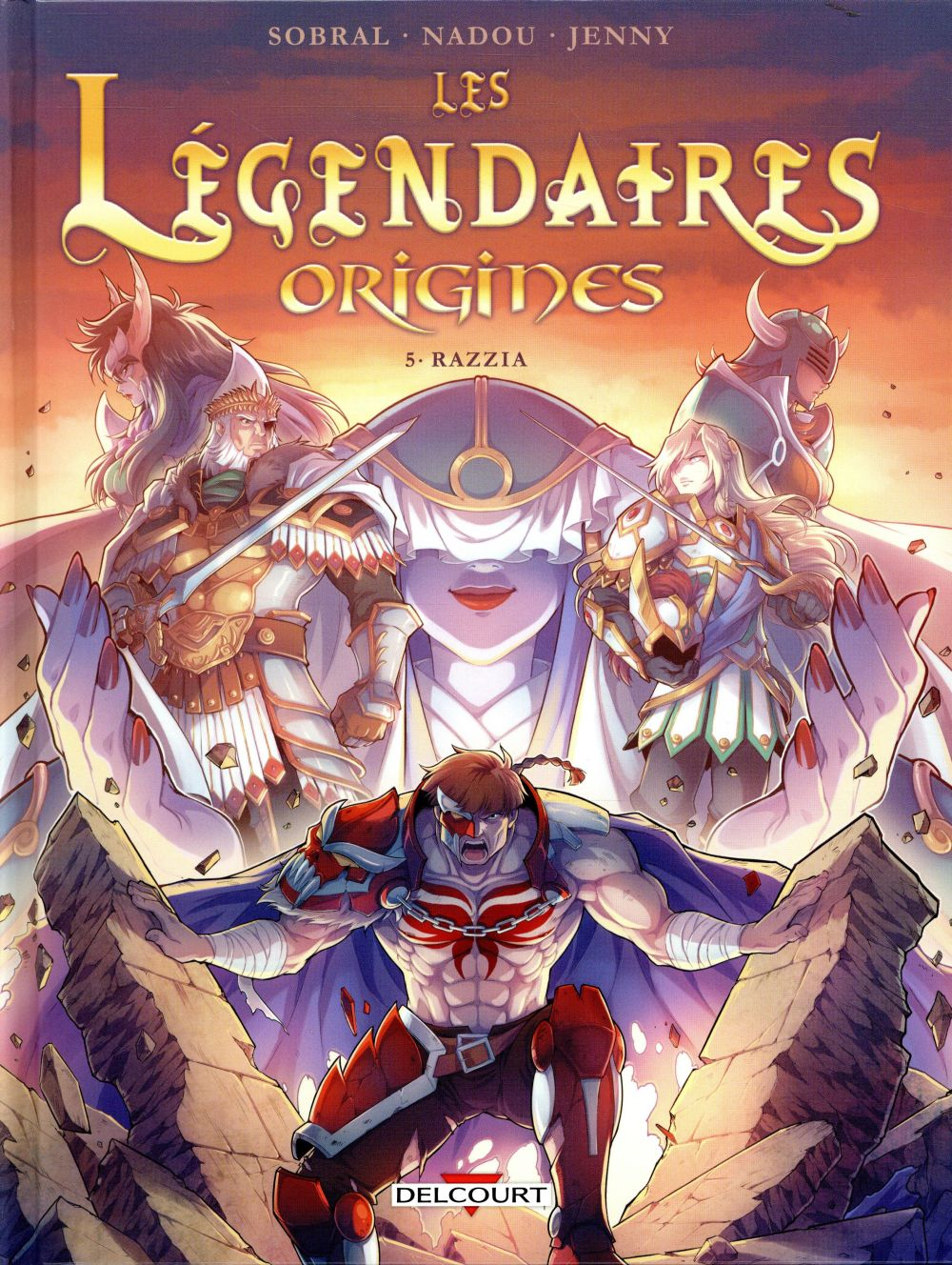 LEGENDAIRES - ORIGINES 5. RAZZ SOBRAL/NADOU/JENNY DELCOURT