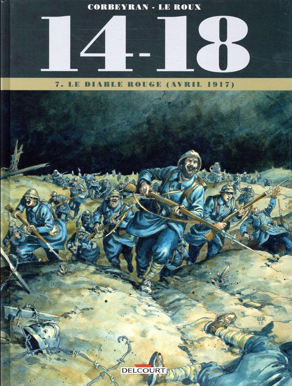 14-18 T.7  -  LE DIABLE ROUGE (AVRIL 1917) CORBEYRAN/LE ROUX DELCOURT