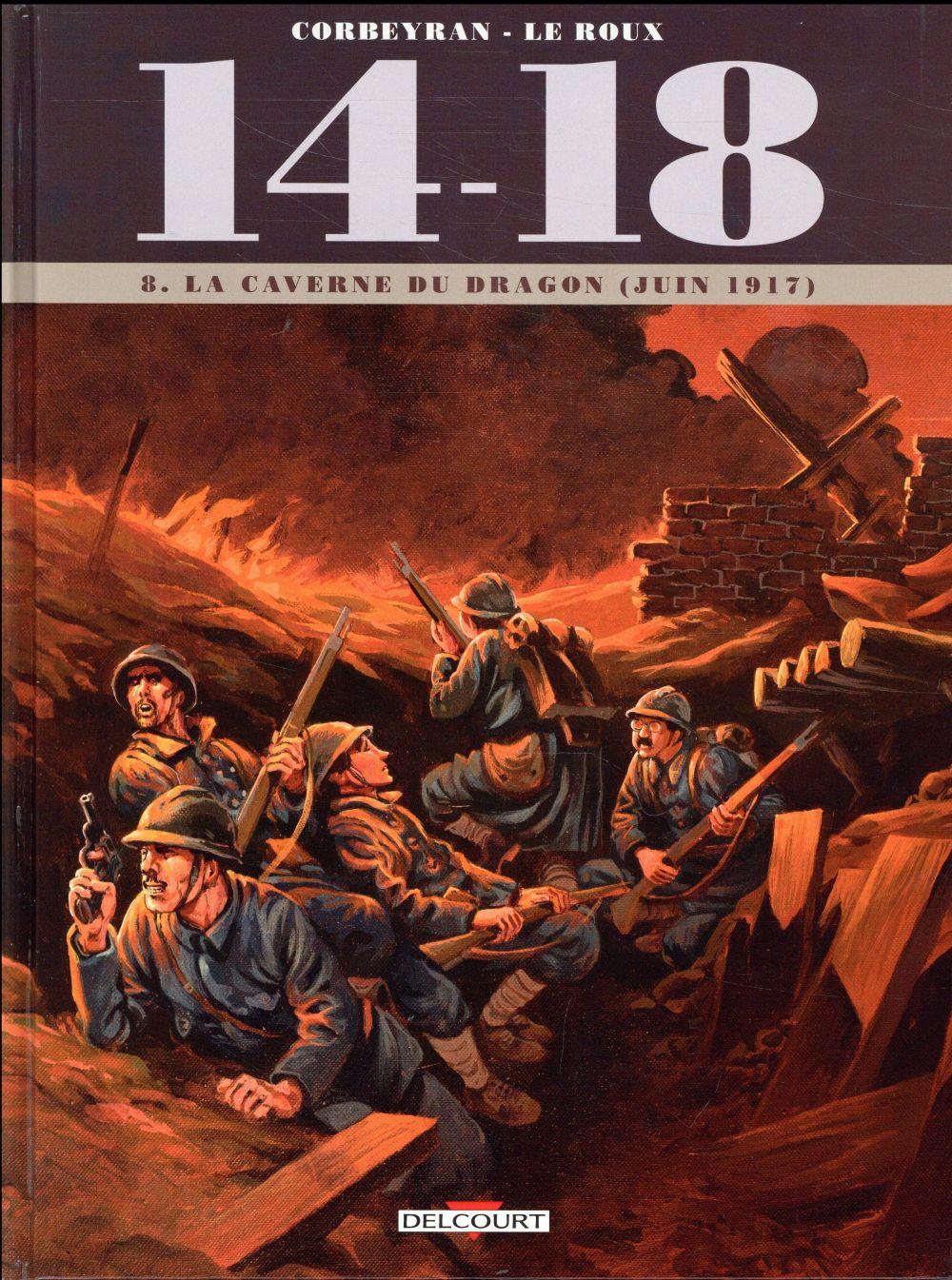 14-18 T.8  -  LA CAVERNE DU DRAGON (JUIN 1917) CORBEYRAN/LE ROUX DELCOURT