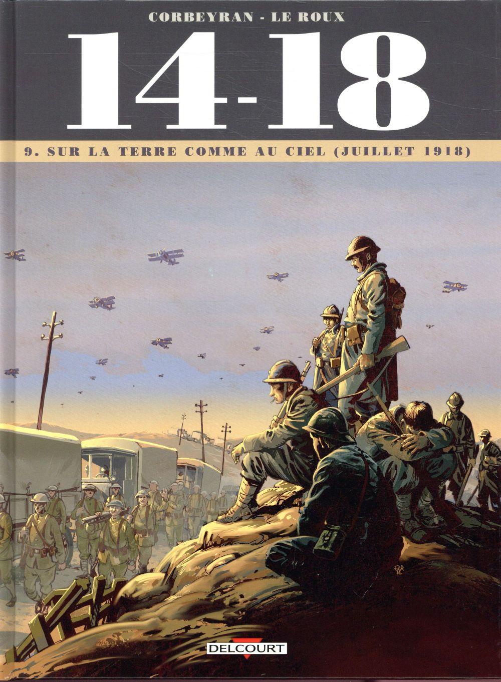 14-18 T.9  -  SUR LA TERRE COMME AU CIEL (JUILLET 1918) CORBEYRAN/LE ROUX DELCOURT