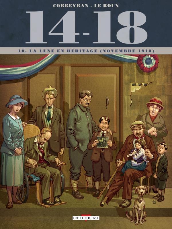14-18 T.10  -  LA LUNE EN HERITAGE (NOVEMBRE 1918) CORBEYRAN/LE ROUX DELCOURT