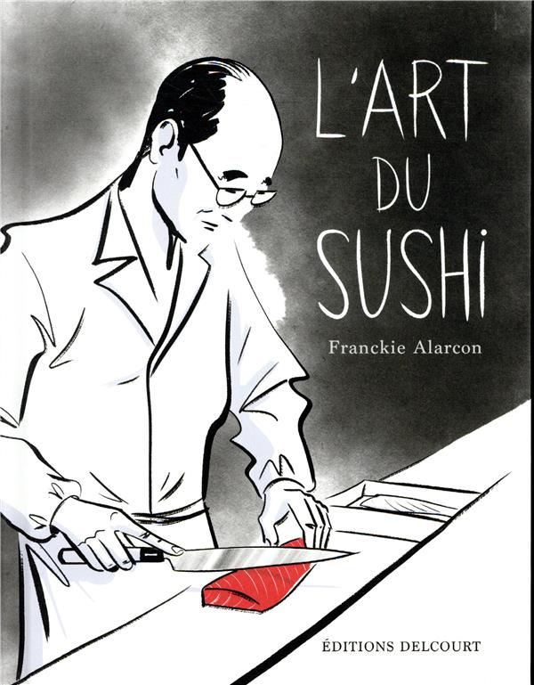 L'ART DU SUSHI ALARCON FRANCKIE DELCOURT