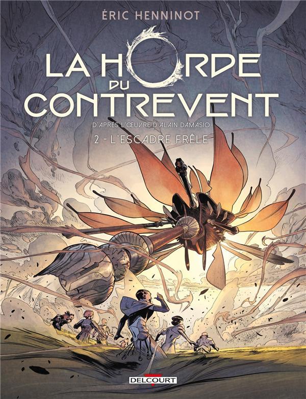 LA HORDE DU CONTREVENT 02 - L'ESCADRE FRELE