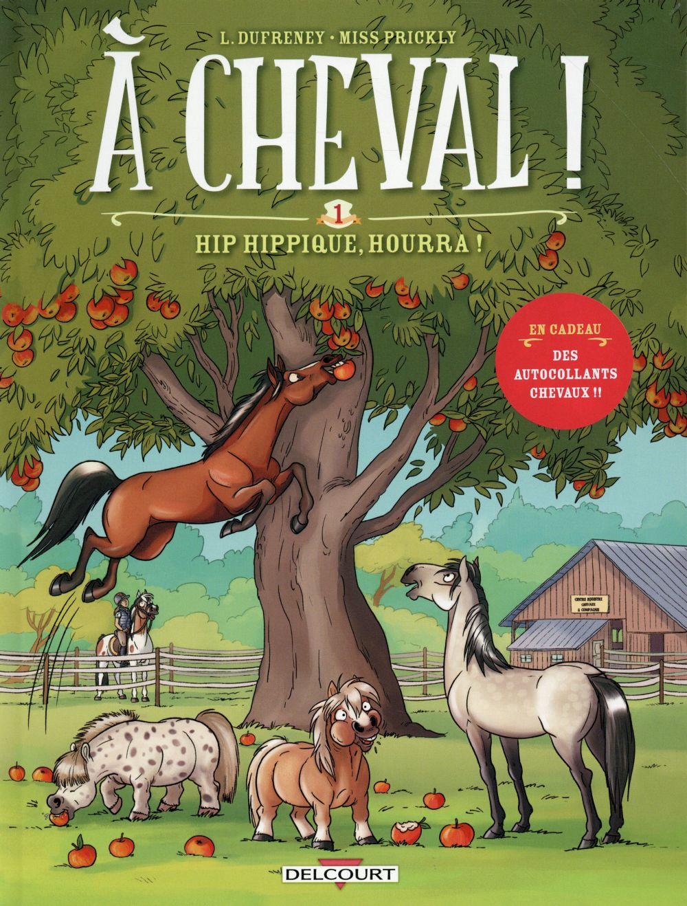 A CHEVAL ! T.1  -  HIP HIPPIQUE, HOURRA ! DUFRENEY/PRICKLY Delcourt