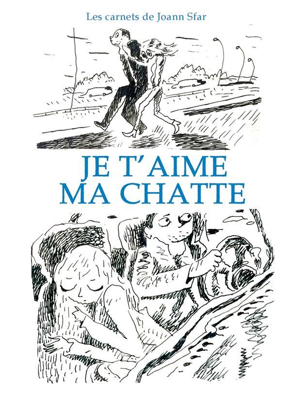 LES CARNETS DE JOANN SFAR - JE T'AIME MA CHATTE
