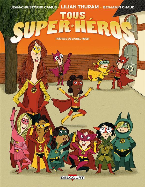 TOUS SUPER-HEROS CAMUS-J-C+THURAM-L DELCOURT