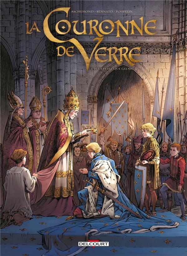 LA COURONNE DE VERRE T.1  -  PLUS PEINE QUE GLOIRE RICHEMOND/BENNATO DELCOURT
