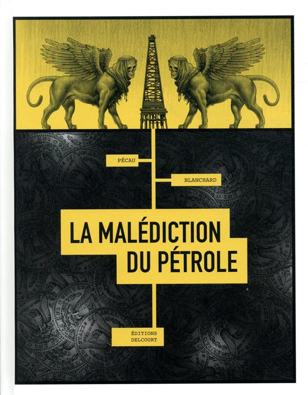 LA MALEDICTION DU PETROLE