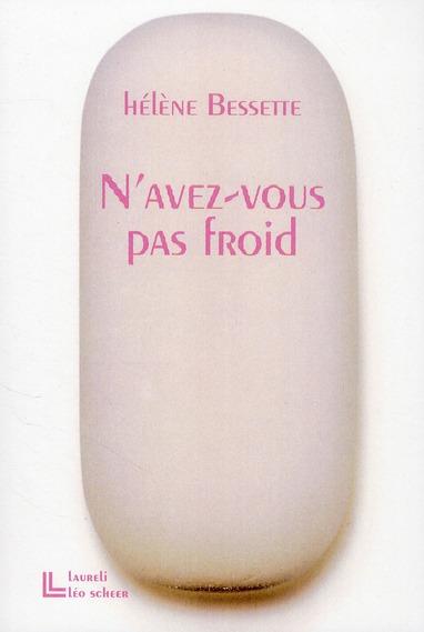 N'AVEZ-VOUS PAS FROID