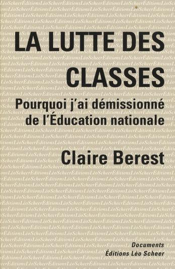 LA LUTTE DES CLASSES - POURQUOI J'AI DEMISSIONNE DE L'EDUCATION NATIONALE
