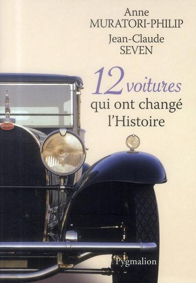 12 VOITURES QUI ONT CHANGE L'HISTOIRE MURATORI-PHILIP ANNE Pygmalion