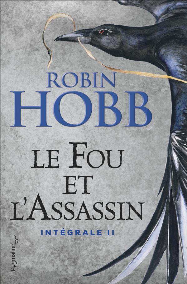 LE FOU ET L'ASSASSIN  -  INTEGRALE VOL.2 HOBB ROBIN PYGMALION