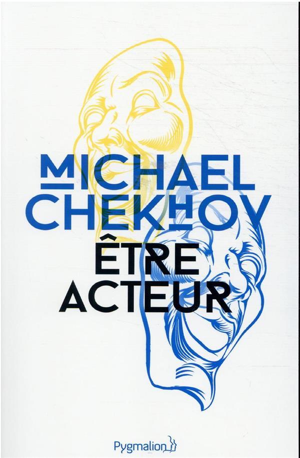 ETRE ACTEUR MICHAEL CHEKHOV PYGMALION