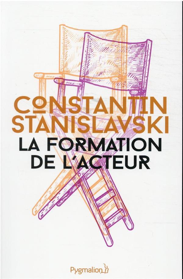 LA FORMATION DE L'ACTEUR CONSTANTIN STANISLAV PYGMALION
