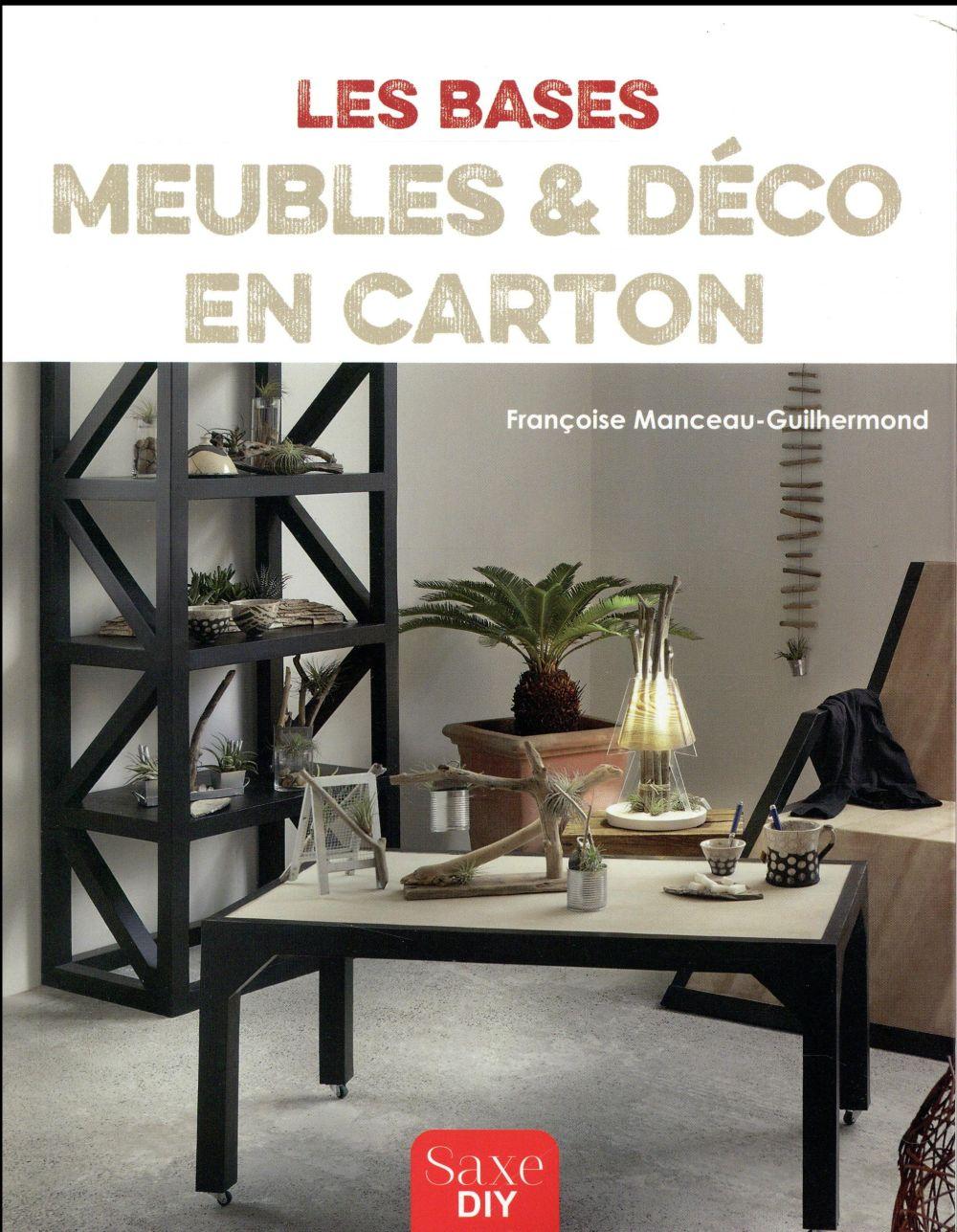 MEUBLES & DECO EN CARTON MANCEAU GUILHERMOND, FR Ed. de Saxe