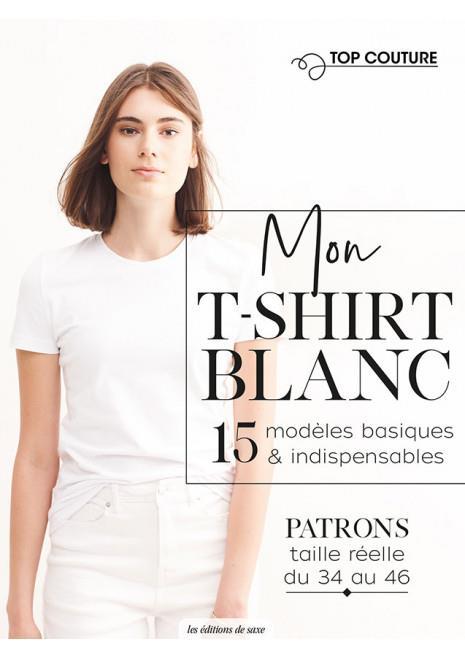 MON  T-SHIRT BLANC  -  15  MODELES BASIQUES et INDISPENSABLES