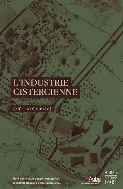 L-INDUSTRIE CISTERCIENNE - COL BENOIT PAUL / ROUILL SOMOGY EDITIONS