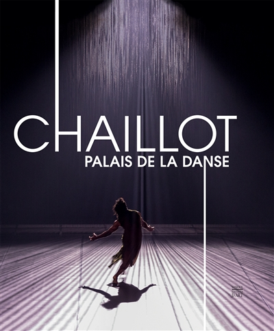 CHAILLOT, PALAIS DE LA DANSE - DU THEATRE POPULAIRE A L'ESPLANADE DES DROITS DE L'HOMME