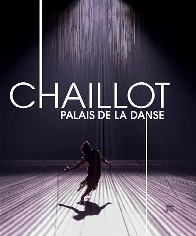 CHAILLOT, PALAIS DE LA DANSE - ORY PASCAL/ BLANCHAR SOMOGY EDITIONS