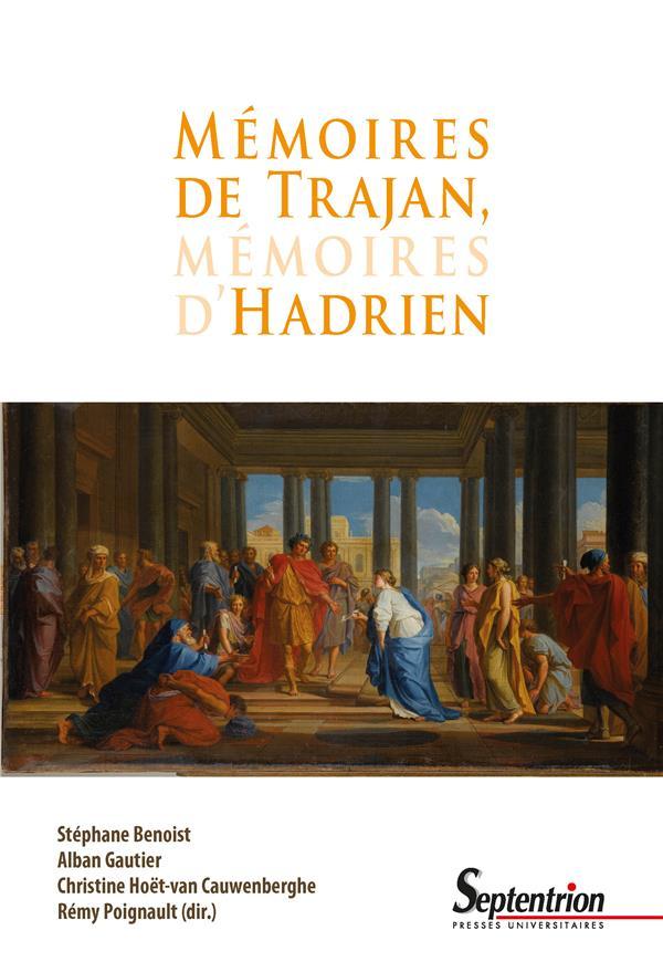 MEMOIRES DE TRAJAN, MEMOIRES D'HADRIEN