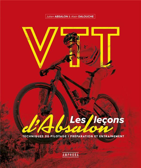VTT     LES LECONS D'ABSALON     TECHNIQUES DE PILOTAGE, PREPARATION ET ENTRAINEMENT