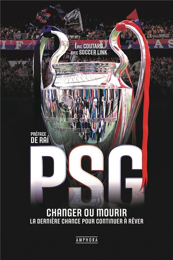 PSG CHANGER OU MOURIR