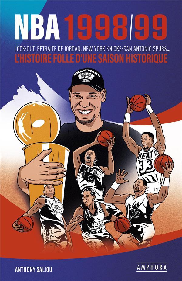 NBA 199899 : LOCK OUT, RETRAITE DE JORDAN, NEW YORK KNICKS-SAN ANTONIO SPURS...  -  L'HISTOIRE FOLLE D'UNE SAISON HISTORIQUE