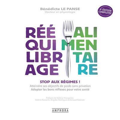 REEQUILIBRAGE ALIMENTAIRE : STOP AUX REGIMES ! ATTEINDRE SES OBJECTIFS DE POIDS SANS PRIVATION