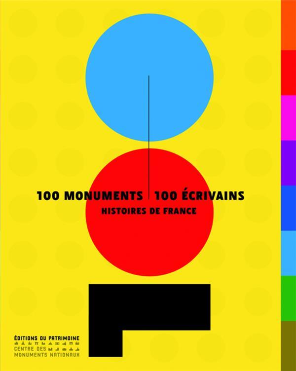 100 MONUMENTS  -  100 ECRIVAINS  -  HISTOIRE DE FRANCE COLLECTIF PATRIMOINE