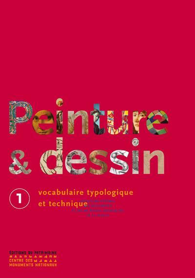 PEINTURE ET DESSIN T.1  -  VOCABULAIRE TYPOLOGIQUE ET TECHNIQUE BERGEON SEGOLENE PATRIMOINE