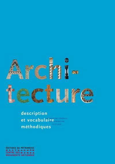 ARCHITECTURE  -  DESCRIPTION ET VOCABULAIRE METHODIQUES PEROUSE DE MONTCLOS PATRIMOINE