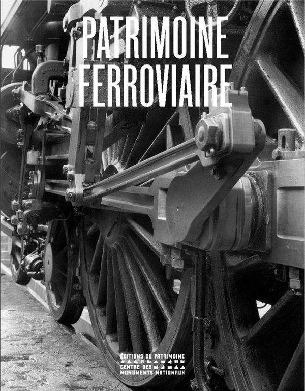PATRIMOINE FERROVIAIRE Lamming Clive Ed. du Patrimoine
